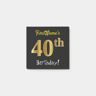 Black, Faux Gold 40th Birthday, With Custom Name Post-it Notes