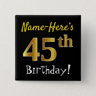 Black, Faux Gold 45th Birthday, With Custom Name 15 Cm Square Badge