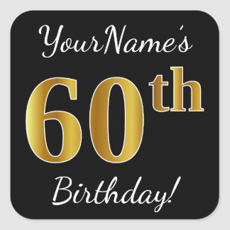 Black, Faux Gold 60th Birthday + Custom Name Square Sticker