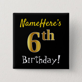 Black, Faux Gold 6th Birthday, With Custom Name 15 Cm Square Badge