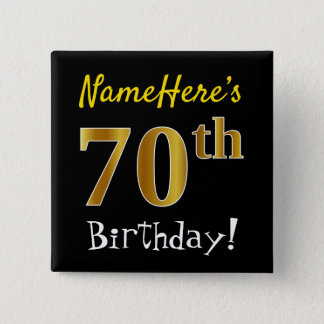 Black, Faux Gold 70th Birthday, With Custom Name 15 Cm Square Badge