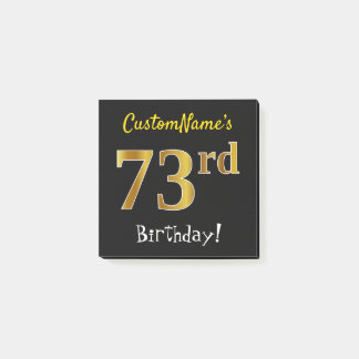Black, Faux Gold 73rd Birthday, With Custom Name Post-it Notes