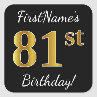Black, Faux Gold 81st Birthday + Custom Name Square Sticker