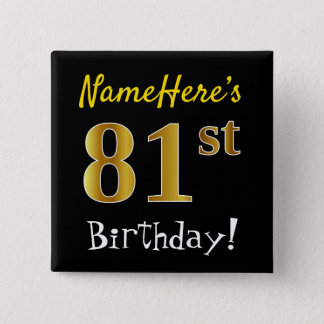 Black, Faux Gold 81st Birthday, With Custom Name 15 Cm Square Badge