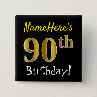 Black, Faux Gold 90th Birthday, With Custom Name 15 Cm Square Badge