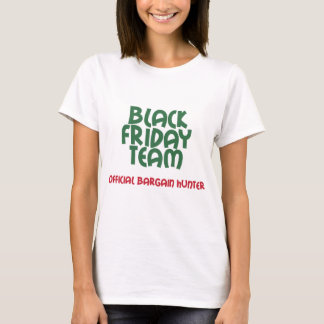 Black Friday Team: Official Bargain Hunter T-Shirt