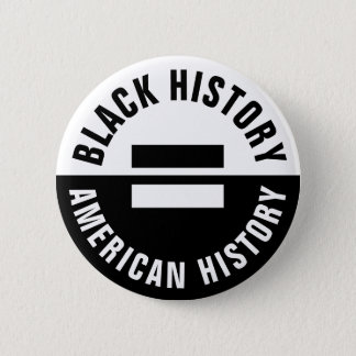 Black History Equals American History 6 Cm Round Badge