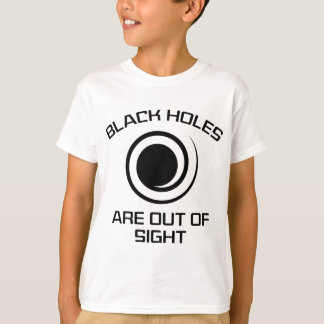 Black Holes Are Out Of Sight T-Shirt