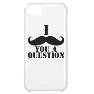 Black I Moustache You a Question iPhone 5C Cover