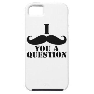 Black I Moustache You a Question Tough iPhone 5 Case