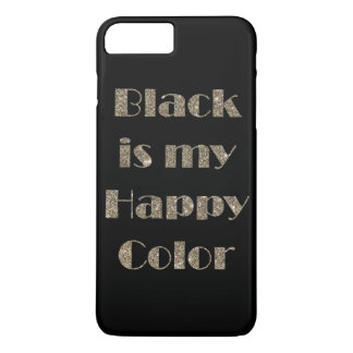 Black is My Happy Color iPhone 8 Plus/7 Plus Case