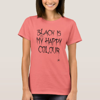 Black Is My Happy Colour Halloween T-Shirt