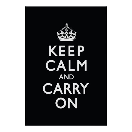 Black Keep Calm and Carry On Posters