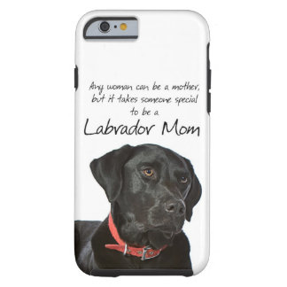 Black Lab Mom iPhone 6 case Tough iPhone 6 Case