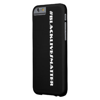 Black Lives Matter Barely There iPhone 6 Case
