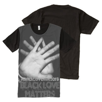"""Black Love Matter"" All-Over Print T-Shirt"