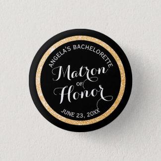 Black n Gold Glitter Matron of Honor Bachelorette 3 Cm Round Badge