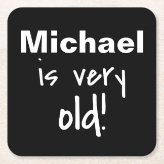 Black Name Very Old Birthday Party Gag Square Paper Coaster