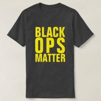 BLACK OPS MATTER T-Shirt