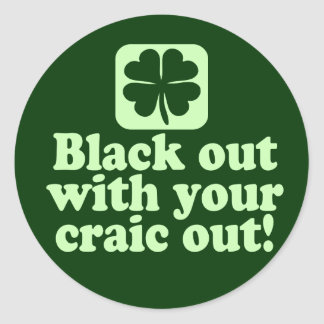 Black Out With Your Craic Out Sticker