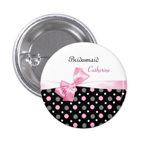 Black, pink, white polka dots Wedding Bridesmaid Buttons