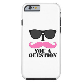Black Sunglasses Pink I Moustache You a Question Tough iPhone 6 Case