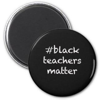 Black Teachers Matter fridge magnet teacher gift