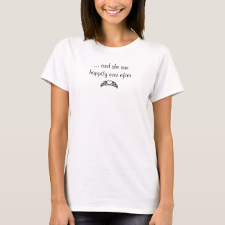 Black text: ... and she ran happily ever after T-Shirt