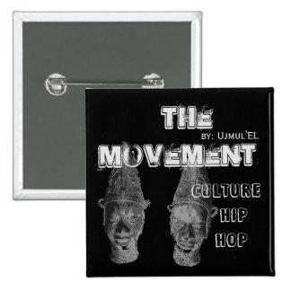 (Black) The Movement Culture Hip Hop button