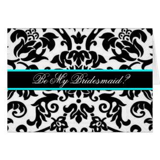 black white & aqua Damask be my bridemaid Greeting Card