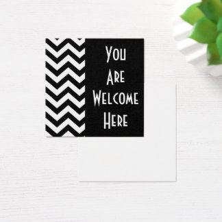 "Black & White Chevron ""You Are Welcome Here"" 4 Square Business Card"