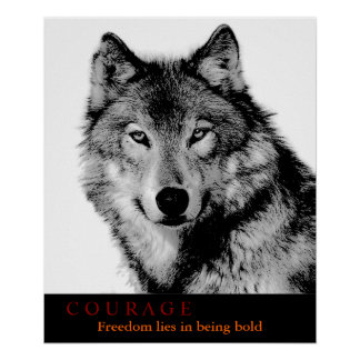 Black White Courage Quote Wolf Eyes Poster