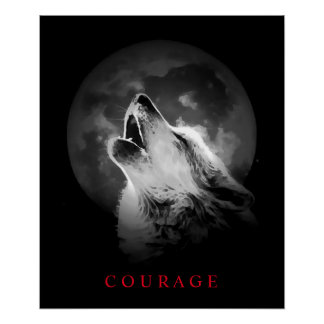 Black & White Fullmoon Motivational Courage Wolf Poster