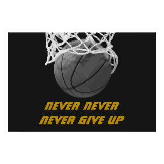 Black White Never Give Up Quote Basketball Poster