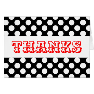 Black & White Polka Dots Red Thanks -Thank You Card
