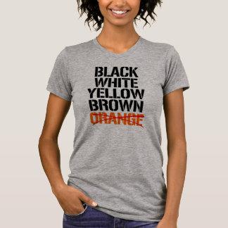 Black White Yellor Brown - No Orange -- No Muslim  T-Shirt