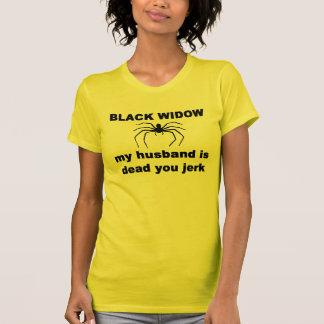 BLACK WIDOW, MY HUSBAND IS DEAD YOU JERK TEE SHIRTS