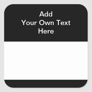Black with White Area and Custom Text. Square Sticker
