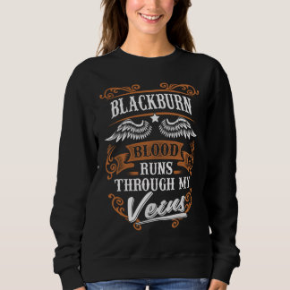 BLACKBURN Blood Runs Through My Veius Sweatshirt