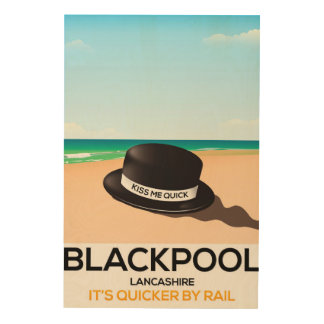 "Blackpool ""kiss me quick"" hat travel train poster wood canvases"