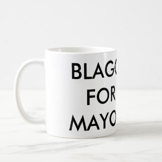 Blago For Mayor of Chicago Coffee Mug