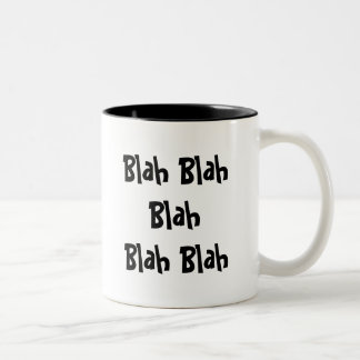 Blah Blah Blah Blah Blah Two-Tone Coffee Mug