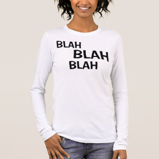 Blah Blah Blah Long Sleeve Shirt