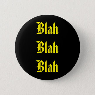 Blah on Black 6 Cm Round Badge