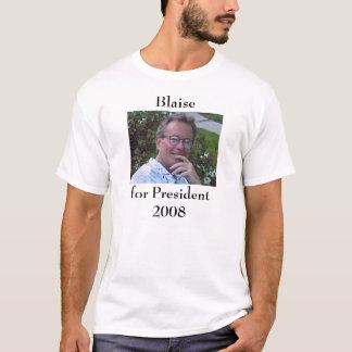 Blaise for President 2008 T-Shirt