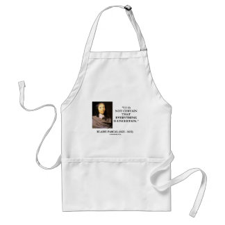 Blaise Pascal Not Certain Everything Is Uncertain Adult Apron