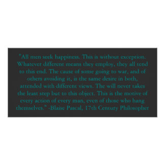 Blaise Pascal on Man's Happiness Poster