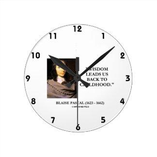 Blaise Pascal Wisdom Leads Us Back To Childhood Clocks