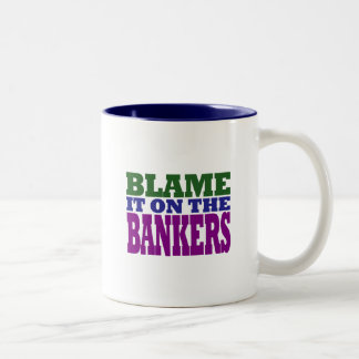 Blame it on the Bankers (financial crisis) Two-Tone Mug
