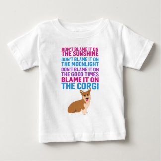 Blame it on the Corgi funny dog Baby T-Shirt